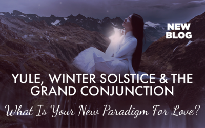 YULE, WINTER SOLSTICE & THE GRAND CONJUNCTION | WHAT IS YOUR NEW PARADIGM FOR LOVE?