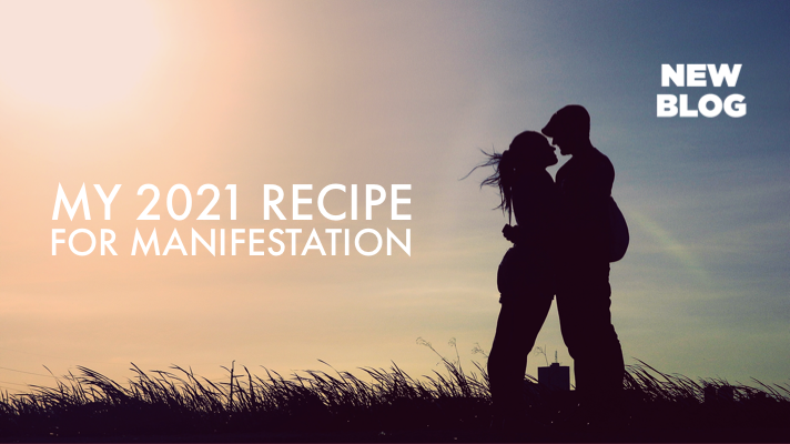 MY 2021 RECIPE FOR MANIFESTATION